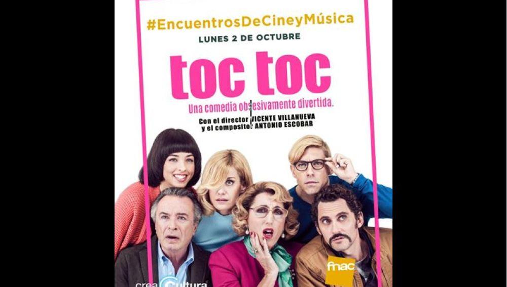 CreaCultura te invita al 'Encuentro de Cine y Música' con 'Toc Toc'