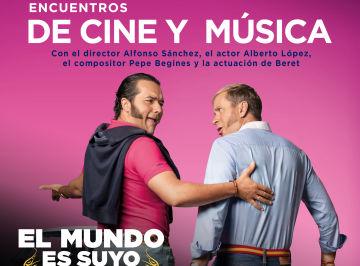 Encuentro de cine y música: El Mundo es Suyo